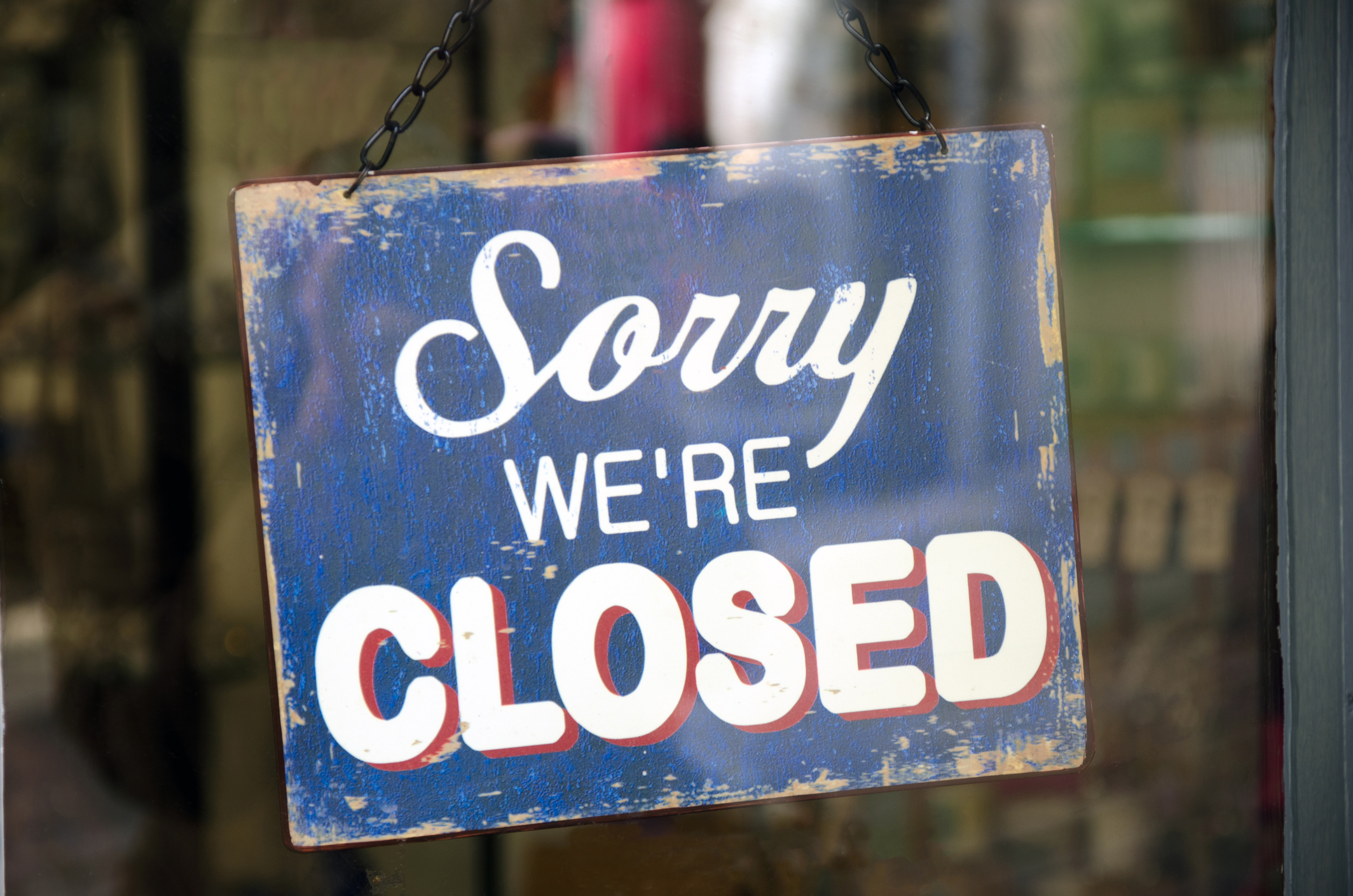 Sign that reads: Sorry we're closed!